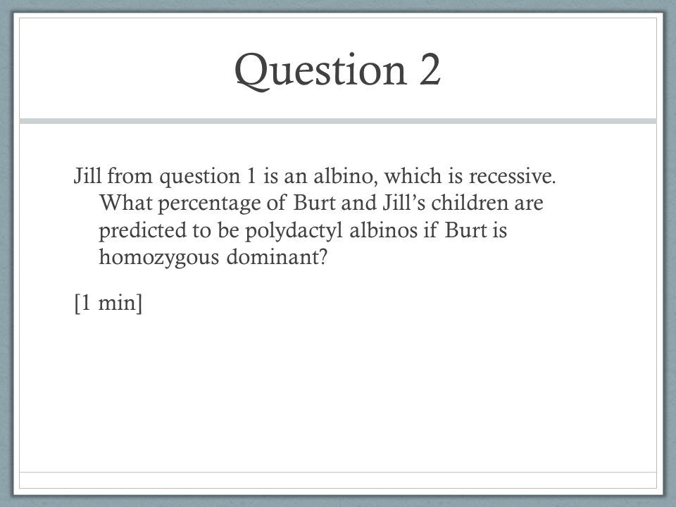 Question 3 What is the P (parent) generation genotypes if members of the F1 generation are all heterozygous, and the F2 generation genotypes are in 1:2:1.