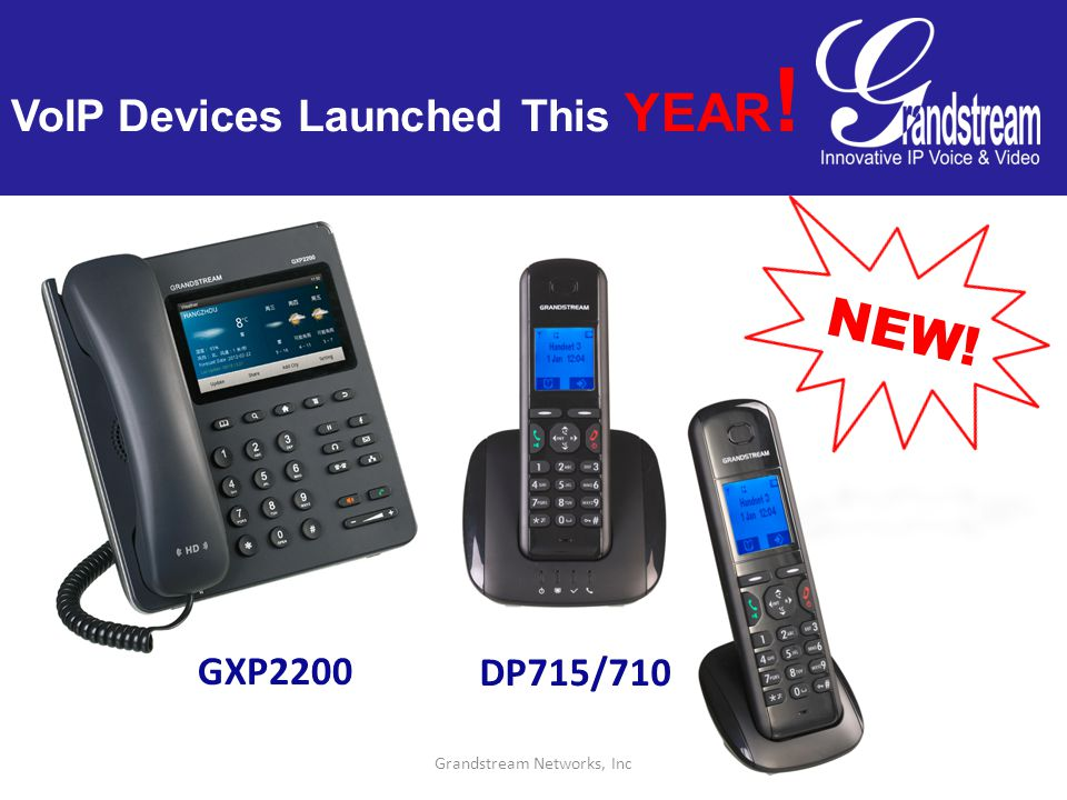 Grandstream Networks, Inc VoIP Devices Launched This YEAR ! GXP2200 DP715/710 NEW!