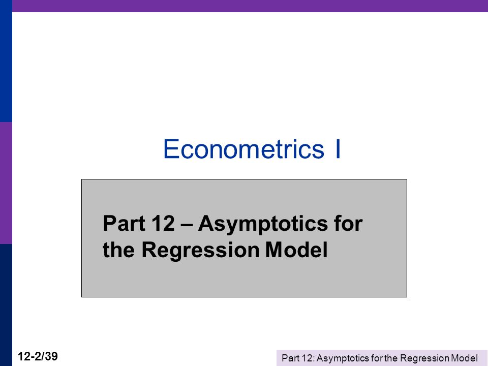 Part 12: Asymptotics for the Regression Model 12-13/39 Limiting Normality