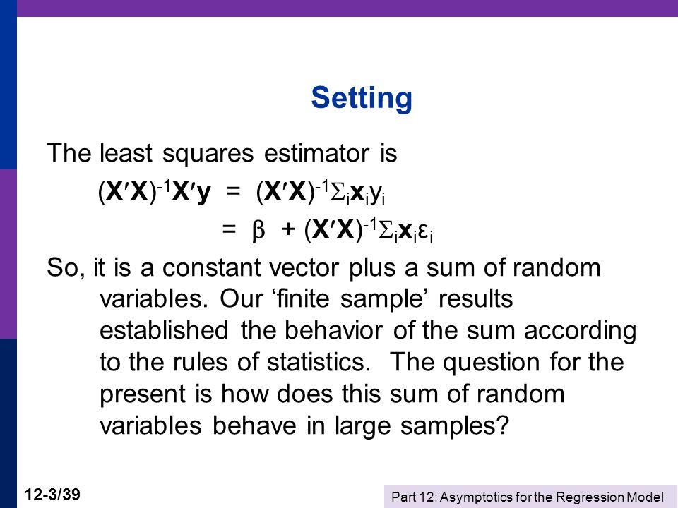 Part 12: Asymptotics for the Regression Model 12-24/39 JF is a Wald Statistic F[J,n-K] = (1/J)  (Rb n - q)[R s 2 (XX) -1 R'] -1 (Rb n - q).