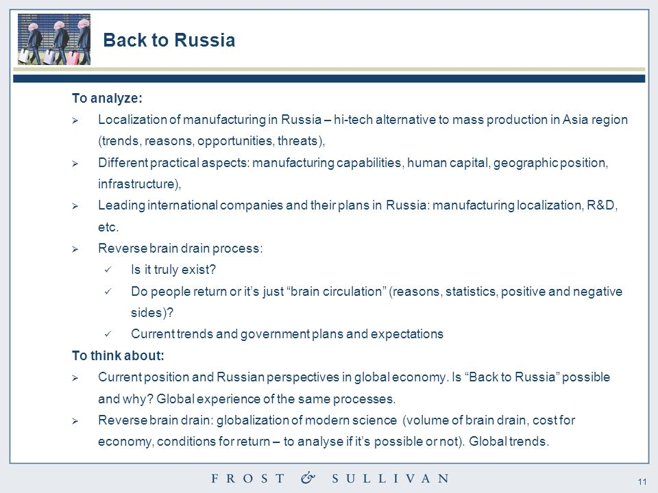 11 Back to Russia To analyze:  Localization of manufacturing in Russia – hi-tech alternative to mass production in Asia region (trends, reasons, opportunities, threats),  Different practical aspects: manufacturing capabilities, human capital, geographic position, infrastructure),  Leading international companies and their plans in Russia: manufacturing localization, R&D, etc.