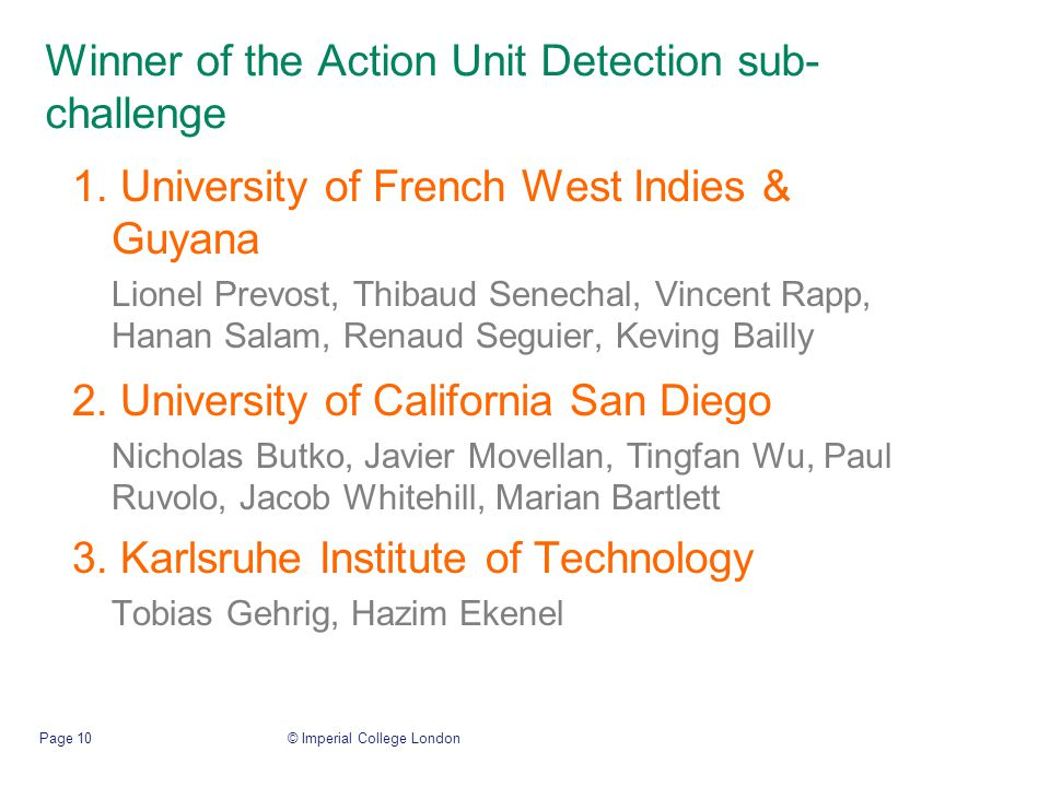 Winner of the Action Unit Detection sub- challenge 3.