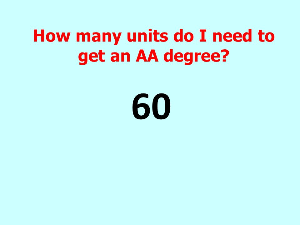 How many units do I need to get an AA degree 60