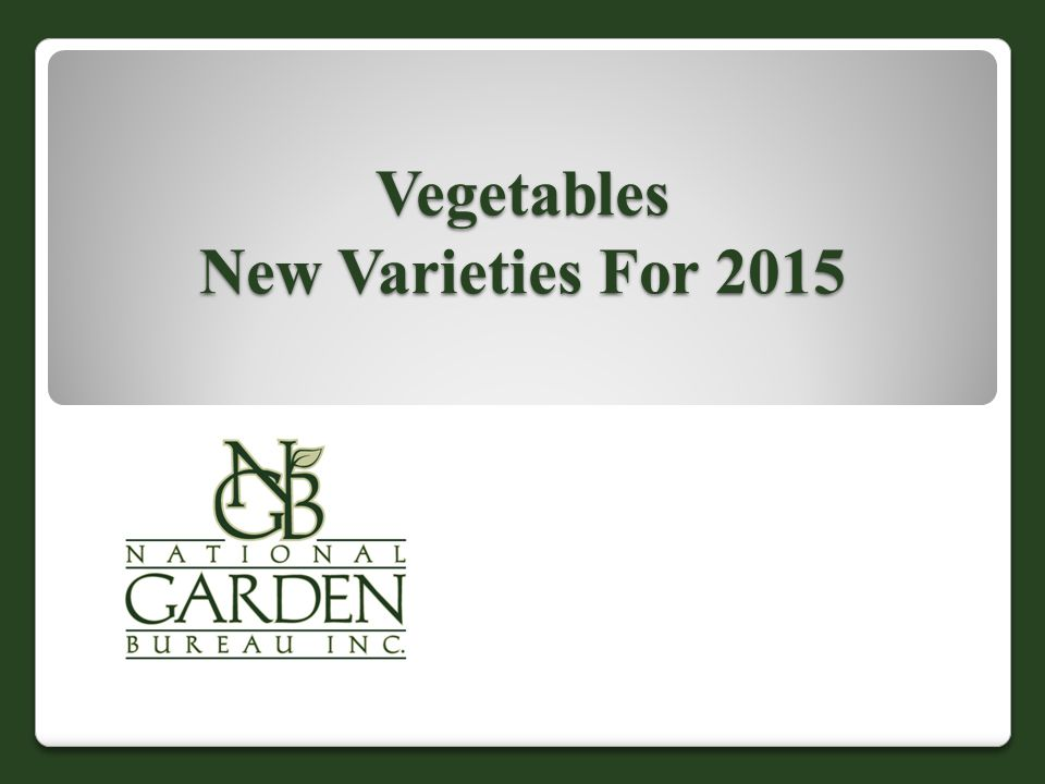 Vegetables New Varieties For 2015
