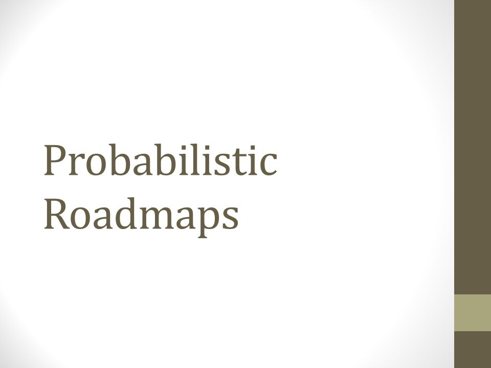 Why is PRM planning probabilistic. A PRM planner ignores the exact shape of F.
