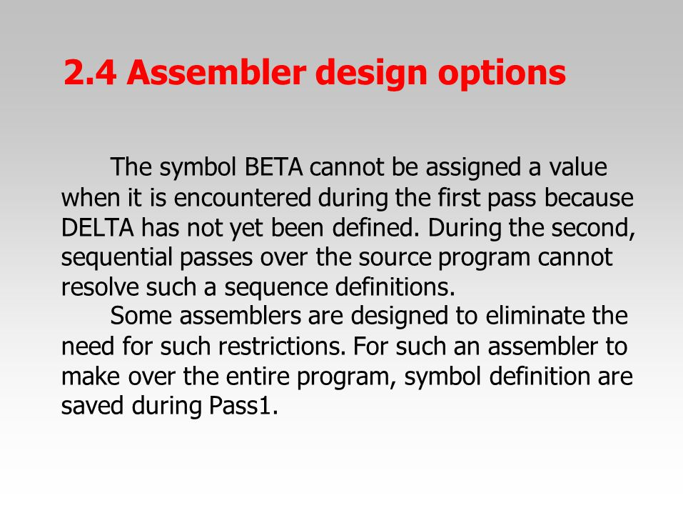 The symbol BETA cannot be assigned a value when it is encountered during the first pass because DELTA has not yet been defined. During the second, seq