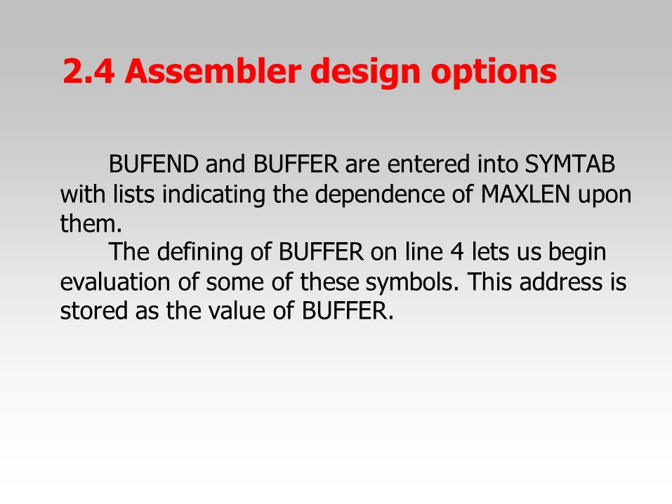 BUFEND and BUFFER are entered into SYMTAB with lists indicating the dependence of MAXLEN upon them. The defining of BUFFER on line 4 lets us begin eva