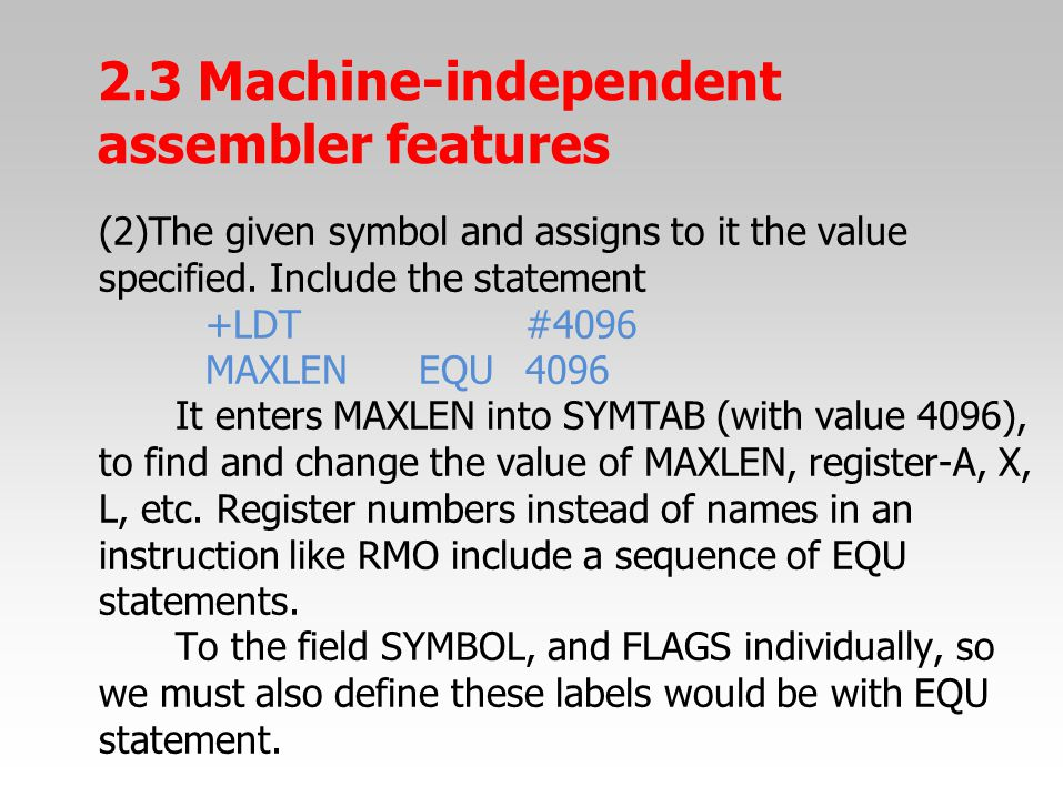(2)The given symbol and assigns to it the value specified. Include the statement +LDT#4096 MAXLENEQU4096 It enters MAXLEN into SYMTAB (with value 4096