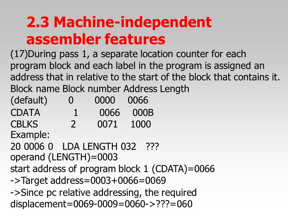 (17)During pass 1, a separate location counter for each program block and each label in the program is assigned an address that in relative to the sta