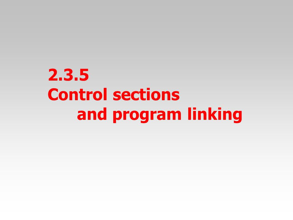 2.3.5 Control sections and program linking