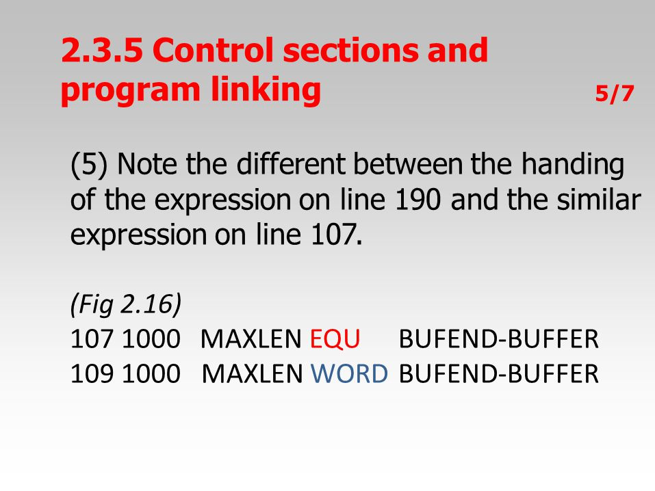 5/7 (5) Note the different between the handing of the expression on line 190 and the similar expression on line 107. (Fig 2.16) 107 1000 MAXLEN EQUBUF