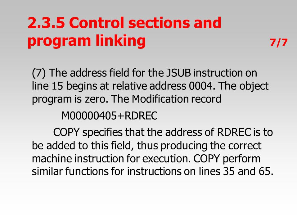7/7 (7) The address field for the JSUB instruction on line 15 begins at relative address 0004. The object program is zero. The Modification record M00