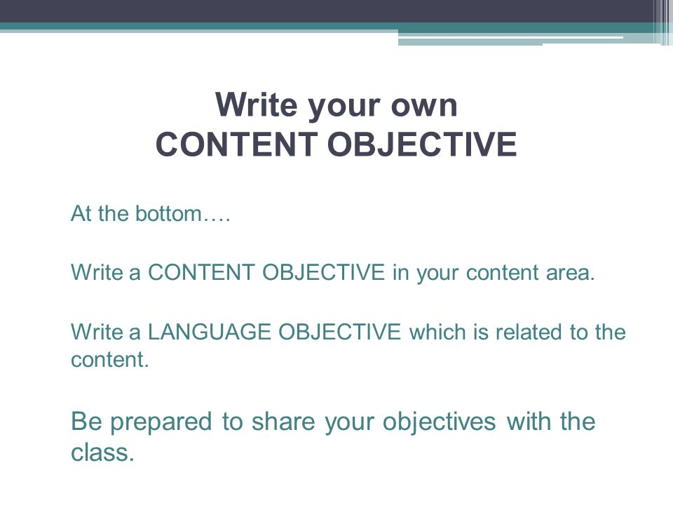 Write your own CONTENT OBJECTIVE At the bottom…. Write a CONTENT OBJECTIVE in your content area.