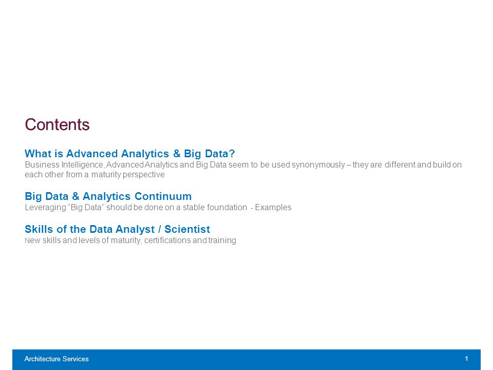 Contents Architecture Services 1 What is Advanced Analytics & Big Data.