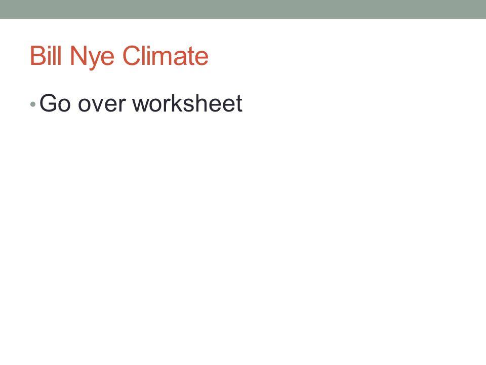 Bill Nye Climate Go over worksheet