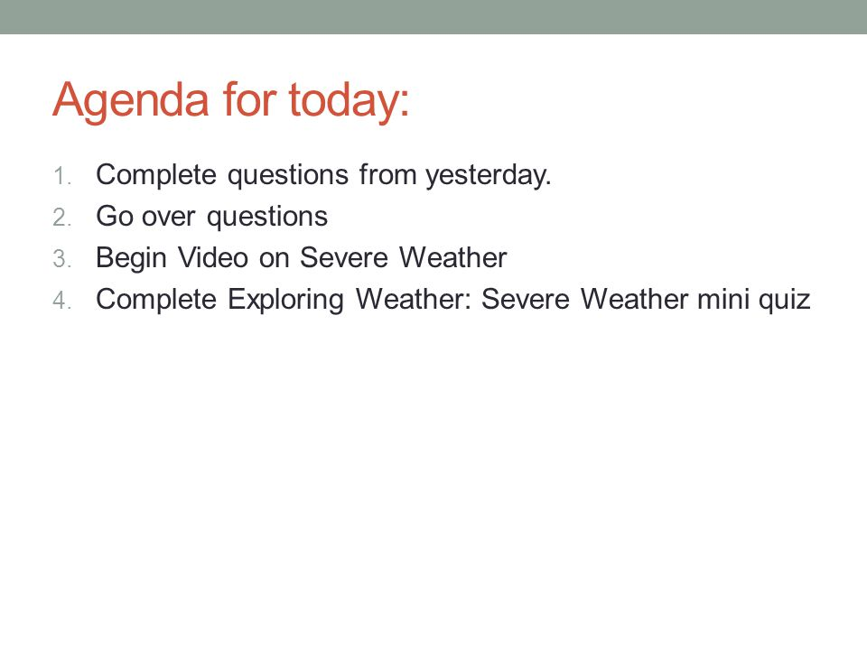 Agenda for today: 1. Complete questions from yesterday.