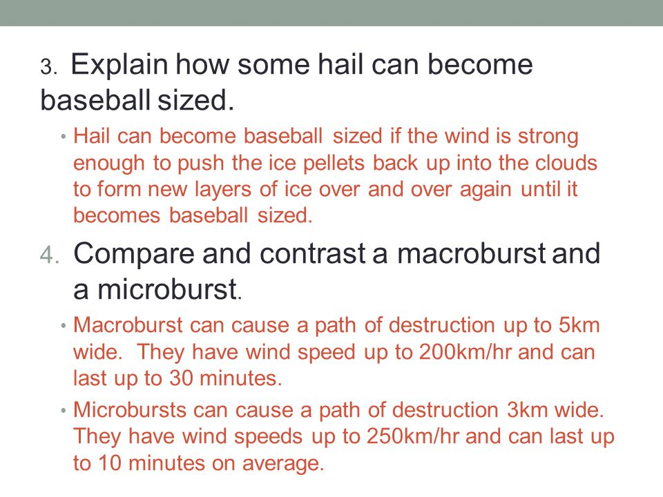 3. Explain how some hail can become baseball sized.