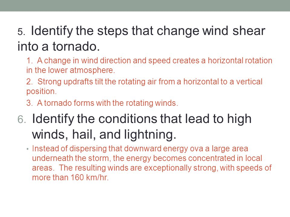 5. Identify the steps that change wind shear into a tornado.