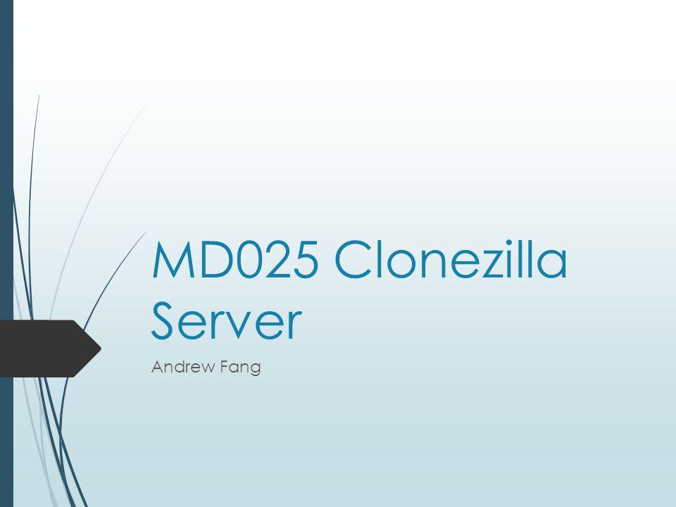 MD025 Clonezilla Server Andrew Fang