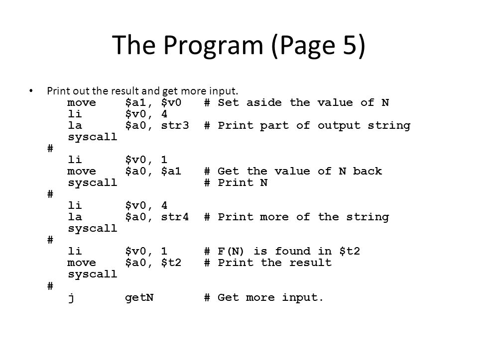 The Program (Page 5) Print out the result and get more input.
