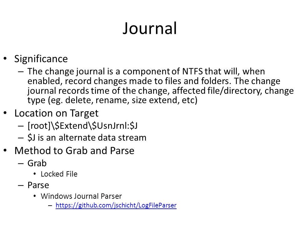 Journal FOR /F tokens=* %A IN ( cscript /nologo C:\windows\temp\lrscript\lrtools\ListOfLocalDrives.vbs ) DO ( FOR /F tokens=* %B IN ( C:\windows\temp\lrscript\lrtools\ifind.exe -n /$Extend/$UsnJrnl:$J \\.\%A: ) DO ( C:\windows\temp\lrscript\lrtools\rawcopy%ARC%.exe %A:%B C:\Windows\Temp\lrscript\collecteddata\MFT\ ) )