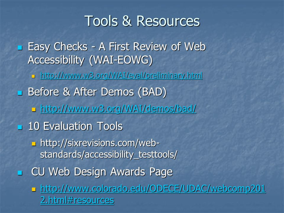 Tools & Resources Easy Checks - A First Review of Web Accessibility (WAI-EOWG) Easy Checks - A First Review of Web Accessibility (WAI-EOWG) http://www
