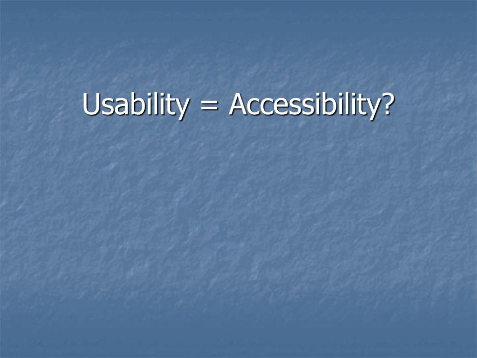 Usability = Accessibility
