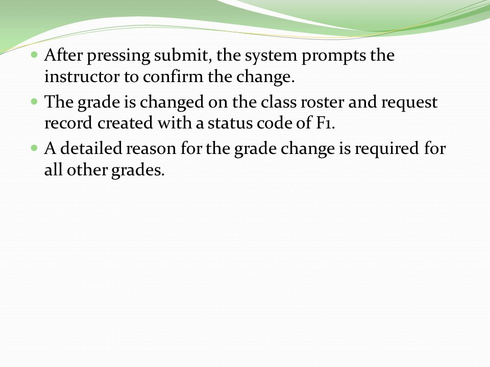 After pressing submit, the system prompts the instructor to confirm the change.