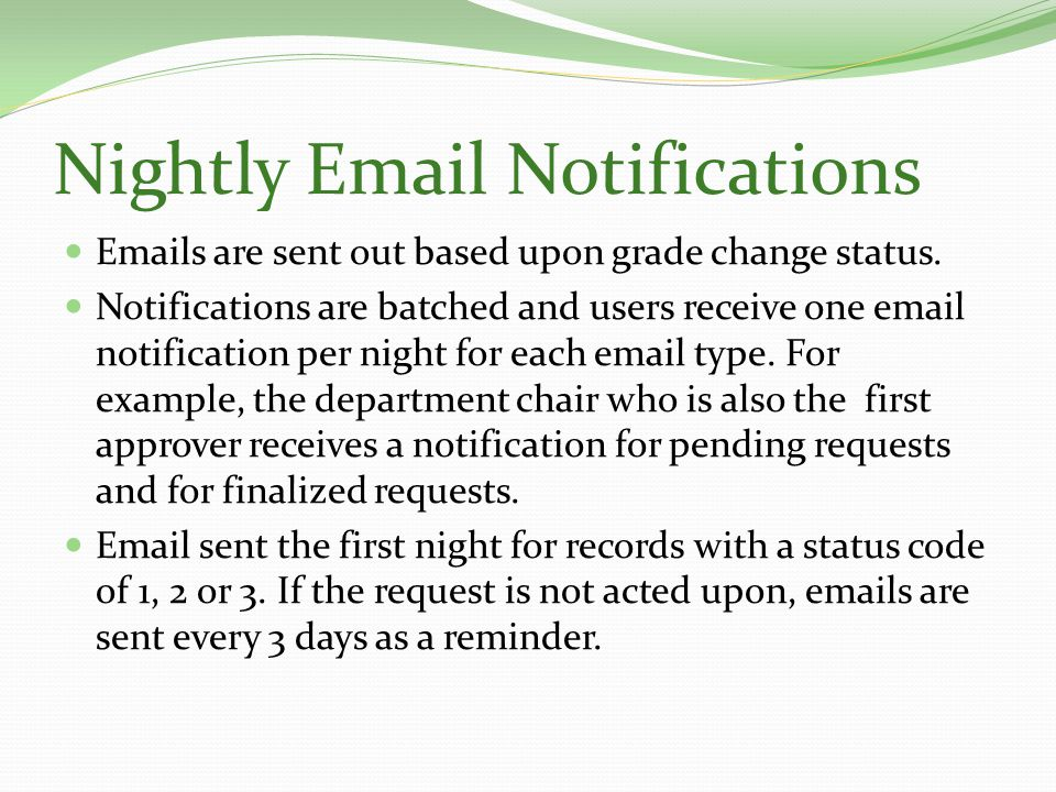 Nightly Email Notifications Emails are sent out based upon grade change status.