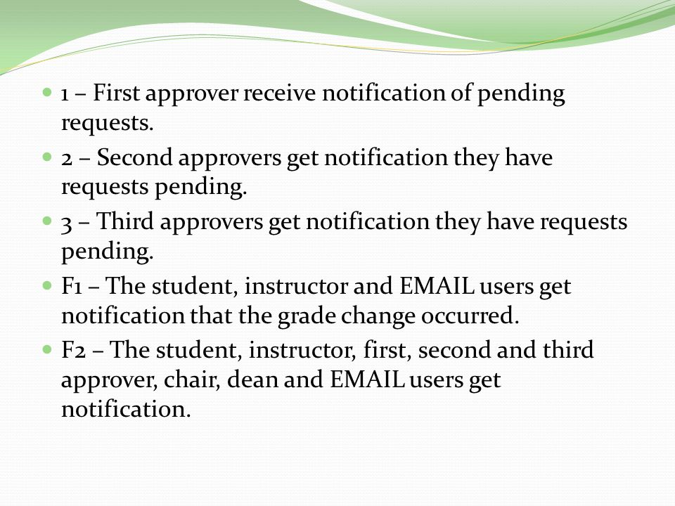 1 – First approver receive notification of pending requests.