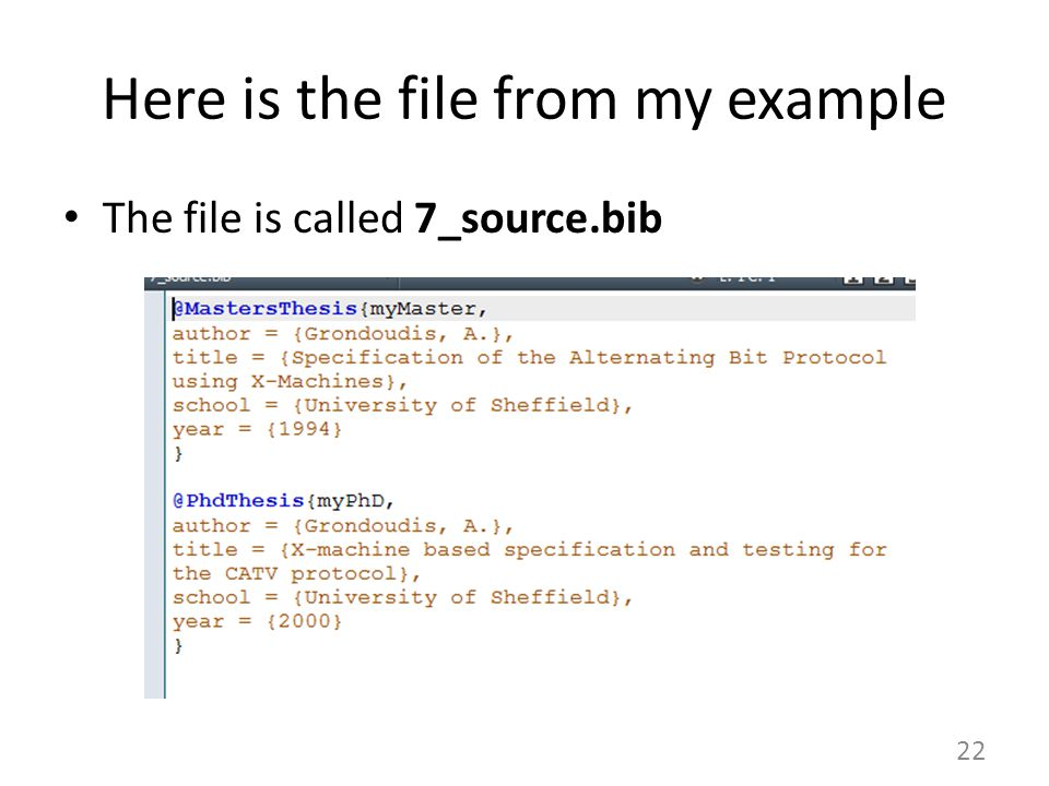 Here is the file from my example The file is called 7_source.bib 22