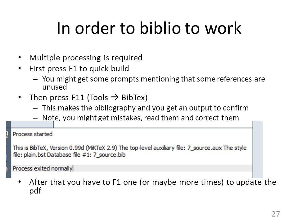 In order to biblio to work Multiple processing is required First press F1 to quick build – You might get some prompts mentioning that some references