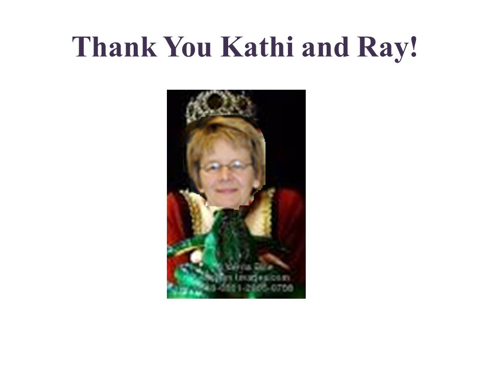 Thank You Kathi and Ray!