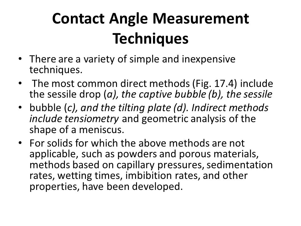 Contact Angle Measurement Techniques There are a variety of simple and inexpensive techniques.