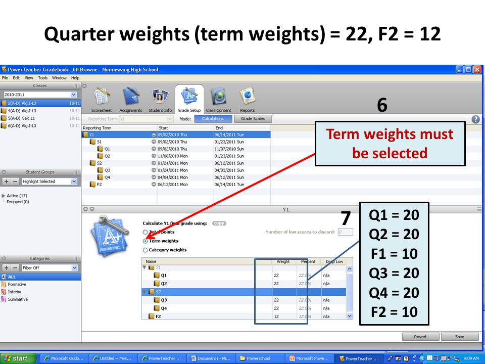 Quarter weights (term weights) = 22, F2 = 12 Q1 = 20 Q2 = 20 F1 = 10 Q3 = 20 Q4 = 20 F2 = 10 Term weights must be selected 6 7