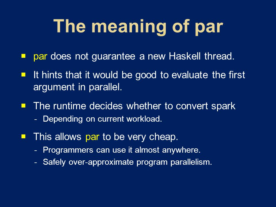 par does not guarantee a new Haskell thread.