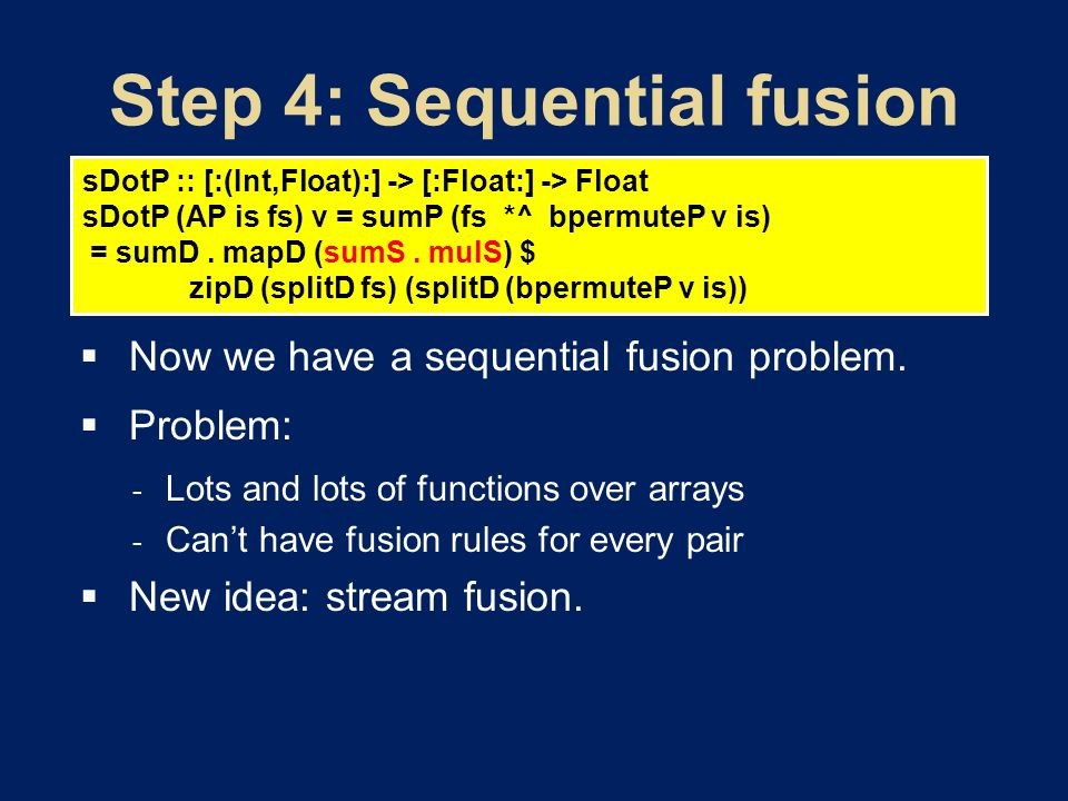  Now we have a sequential fusion problem.