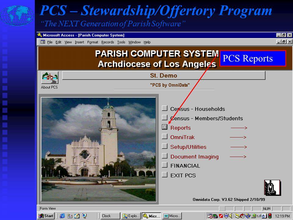 Slide #6 of 17 / {ESC} Return to Main Menu / F1 Help PCS Reports PCS – Stewardship/Offertory Program The NEXT Generation of Parish Software