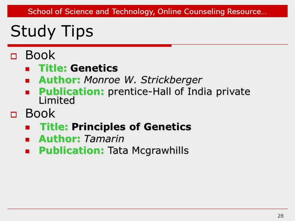 School of Science and Technology, Online Counseling Resource… Study Tips  Book Title: Genetics Title: Genetics Author: Monroe W.