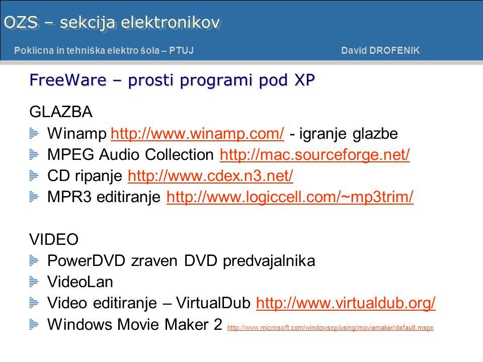 Poklicna in tehniška elektro šola - PTUJ Poklicna in tehniška elektro šola – PTUJ David DROFENIK OZS – sekcija elektronikov FreeWare – prosti programi pod XP GLAZBA Winamp http://www.winamp.com/ - igranje glazbehttp://www.winamp.com/ MPEG Audio Collection http://mac.sourceforge.net/http://mac.sourceforge.net/ CD ripanje http://www.cdex.n3.net/http://www.cdex.n3.net/ MPR3 editiranje http://www.logiccell.com/~mp3trim/http://www.logiccell.com/~mp3trim/ VIDEO PowerDVD zraven DVD predvajalnika VideoLan Video editiranje – VirtualDub http://www.virtualdub.org/http://www.virtualdub.org/ Windows Movie Maker 2 http://www.microsoft.com/windowsxp/using/moviemaker/default.mspx http://www.microsoft.com/windowsxp/using/moviemaker/default.mspx