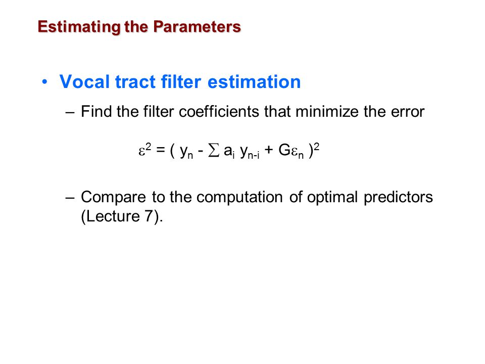 Estimating the Parameters v/uv estimation –Based on energy and frequency spectrum.