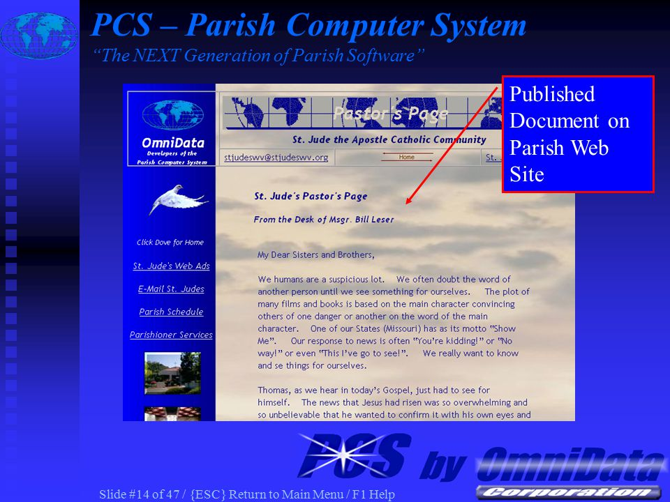 Slide #13 of 47 / {ESC} Return to Main Menu / F1 Help PCS Web Publish General Web Pages updated using MS Word Parish Announcements Pastor Page Current Events All General Text Pages PCS – Parish Computer System The NEXT Generation of Parish Software
