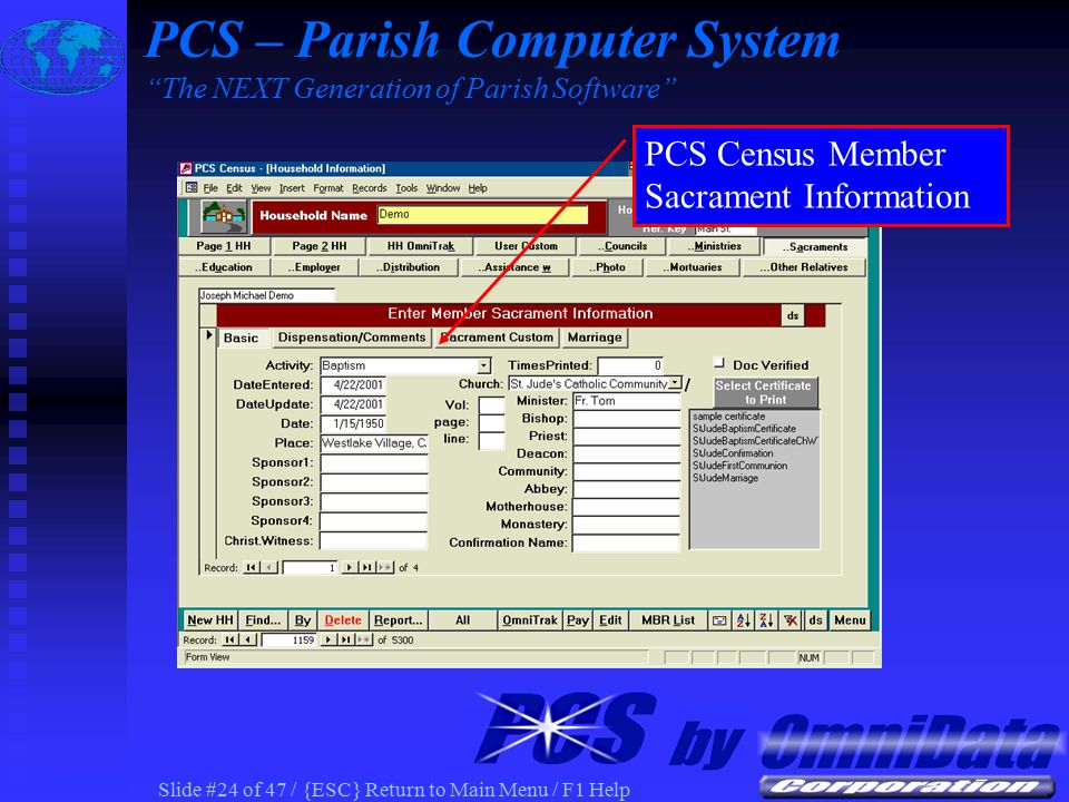 Slide #23 of 47 / {ESC} Return to Main Menu / F1 Help PCS Census Household Information on Parish Web PCS Census Member Information on Parish Web PCS – Parish Computer System The NEXT Generation of Parish Software