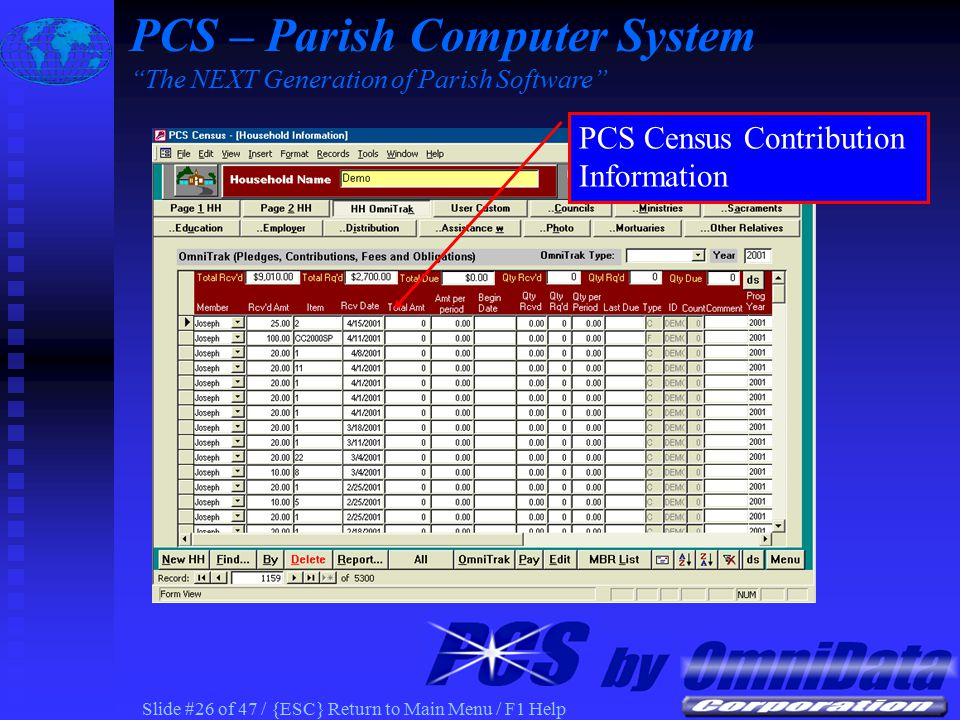 Slide #25 of 47 / {ESC} Return to Main Menu / F1 Help PCS Census Member Sacrament Information on Parish Web PCS – Parish Computer System The NEXT Generation of Parish Software