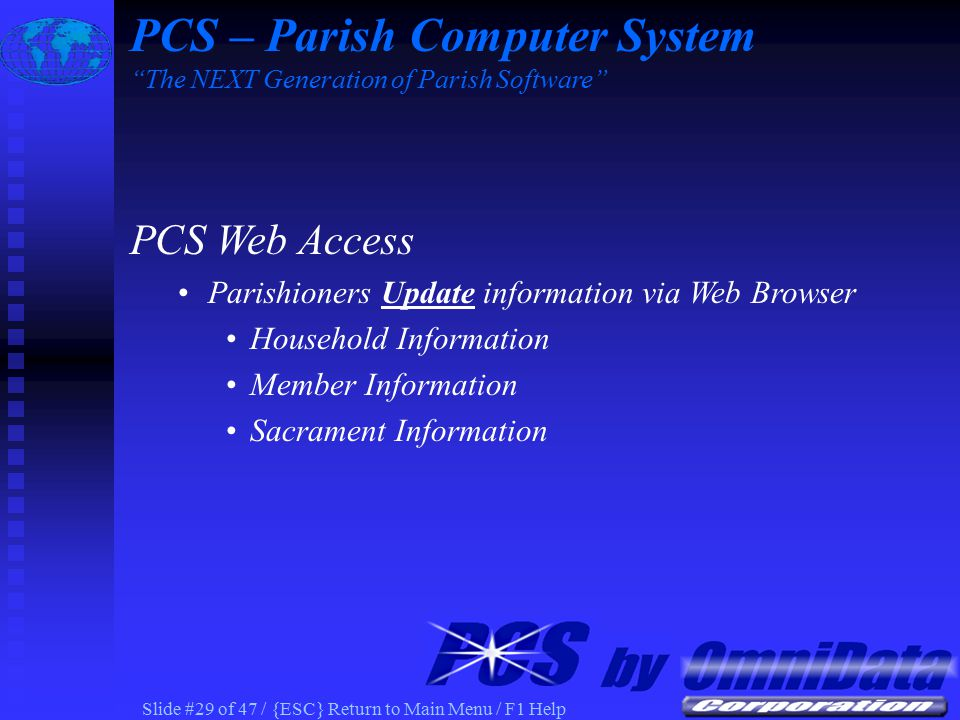 Slide #28 of 47 / {ESC} Return to Main Menu / F1 Help PCS Census Contribution Statement Information on Parish Web PCS – Parish Computer System The NEXT Generation of Parish Software