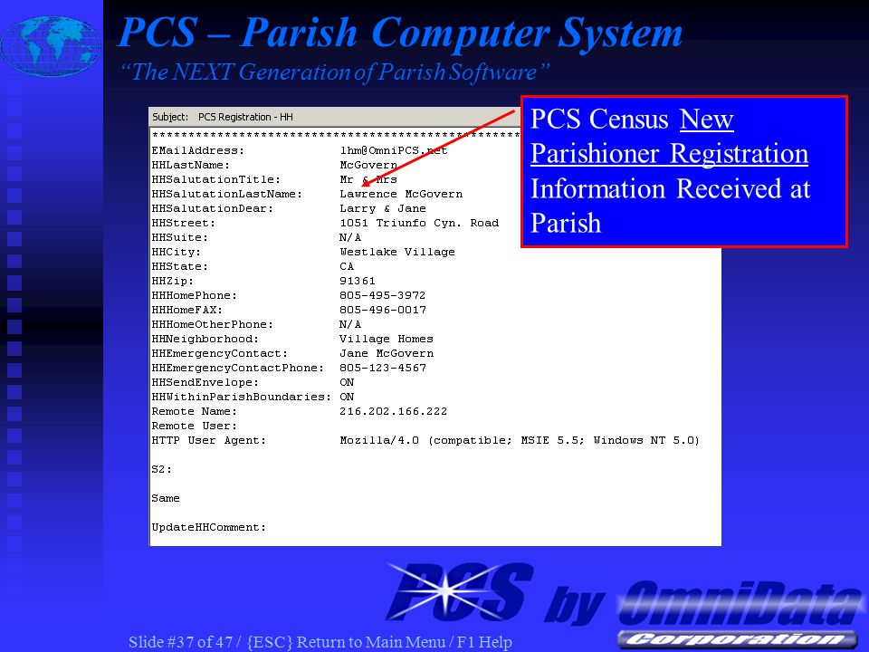 Slide #36 of 47 / {ESC} Return to Main Menu / F1 Help PCS Census New Parishioner Registration Form on Parish Web PCS – Parish Computer System The NEXT Generation of Parish Software