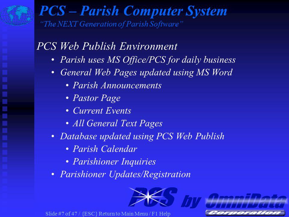 Slide #27 of 47 / {ESC} Return to Main Menu / F1 Help PCS Census Stewardship Contribution Information on Parish Web Stewardship Commitment and 13 Week Actual PCS – Parish Computer System The NEXT Generation of Parish Software