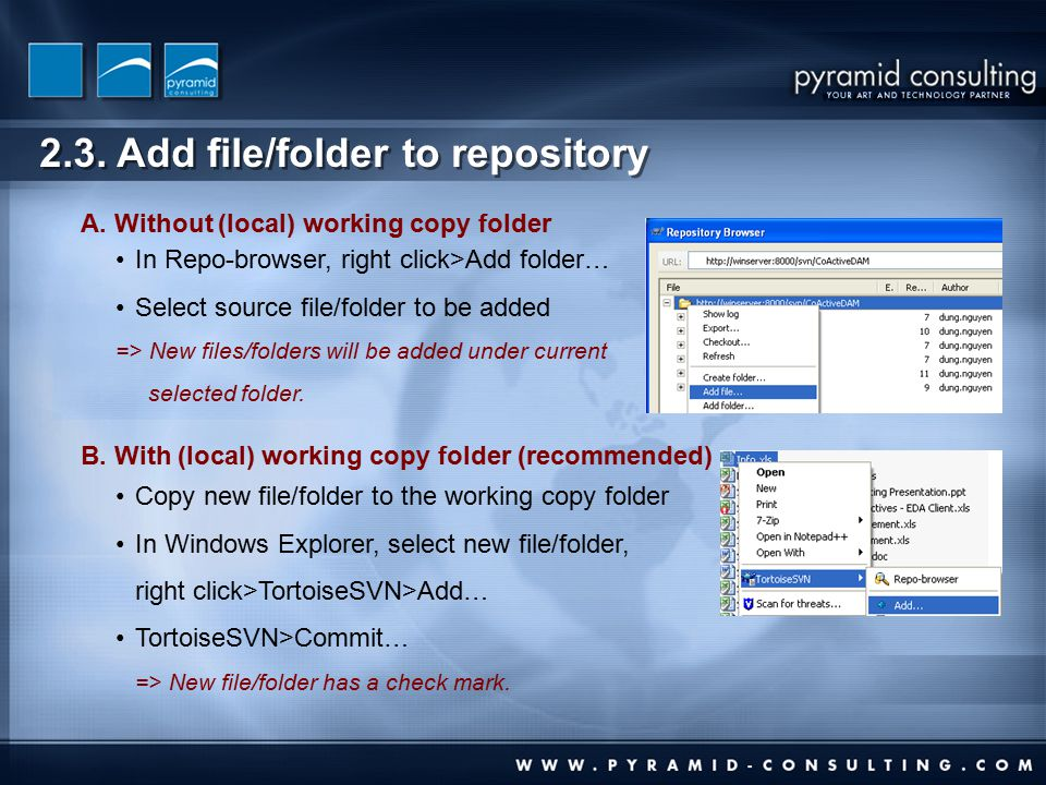 2.3. Add file/folder to repository In Repo-browser, right click>Add folder… Select source file/folder to be added => New files/folders will be added u