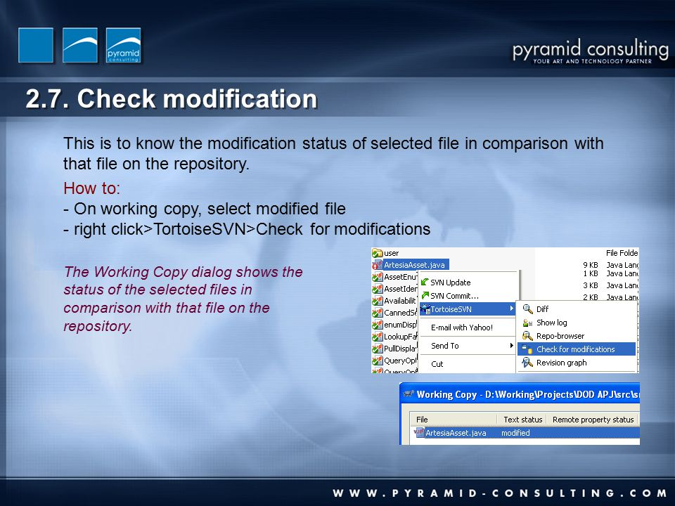 2.7. Check modification This is to know the modification status of selected file in comparison with that file on the repository. How to: - On working