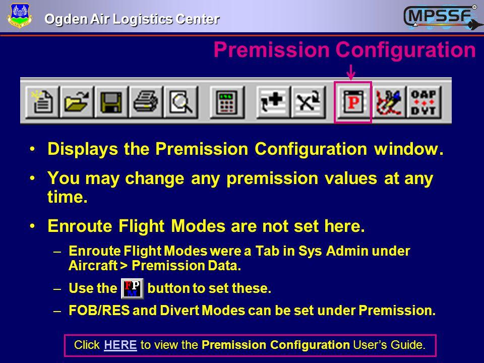 Ogden Air Logistics Center Premission Configuration Displays the Premission Configuration window. You may change any premission values at any time. En